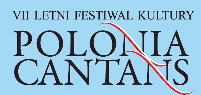 Zaproszenie na VII Letni Festiwal Kultury POLONIA CANTANS